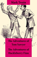 The Adventures of Tom Sawyer + The Adventures of Huckleberry Finn: The Adventures of Tom Sawyer + Adventures of Huckleberry Finn + Tom Sawyer Abroad + Tom Sawyer, Detective
