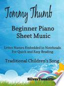 Tommy Thumb Beginner Piano Sheet Music