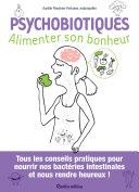 Psychobiotiques - Alimenter son bonheur