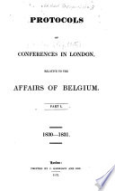 Protocols of Conferences in London, Relative to the Affairs of Belgium