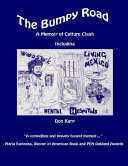 The Bumpy Road  A Memoir of Culture Clash Including Woodstock  Mental Hospitals  and Living In Mexico