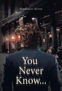 You Never Know... Pdf/ePub eBook