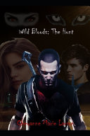 Wild Blood The Hunt For Blood