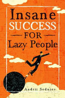 Insane Success for Lazy People
