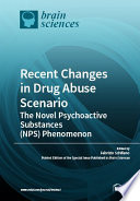 Recent Changes in Drug Abuse Scenario The Novel Psychoactive Substances (NPS) Phenomenon