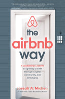The Airbnb Way  5 Leadership Lessons for Igniting Growth through Loyalty  Community  and Belonging
