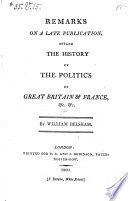 Remarks on a Late Publication  Styled the History of the Politics of Great Britain and France Etc
