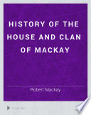History of the House and Clan of Mackay ...