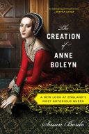 The Creation of Anne Boleyn Pdf/ePub eBook