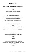 Classical English letter writer  or  Epistolary selections designed to improve young persons in the art of letter writing  by the author of  Lessons for young persons in humble life