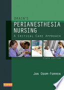 """Drain's PeriAnesthesia Nursing E-Book: A Critical Care Approach"" by Jan Odom-Forren"