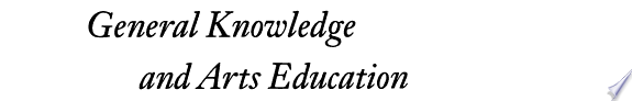 General Knowledge and Arts Educatio