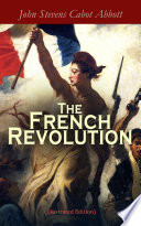 The French Revolution (Illustrated Edition)