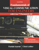 Fundamentals of Visual Communication for Engineers With Creo Parametric 2.0