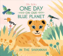 link to One day on our blue planet : ... in the savannah in the TCC library catalog