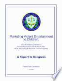 Marketing Violent Entertainment to Children  A Fourth Follow Up Review of Industry Practices in the Motion Picture  Music Recording   Electronic Game Industries