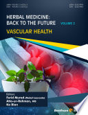 """Herbal Medicine: Back to the Future: Volume 2, Vascular Health"" by Ferid Murad, Atta-ur-Rahman, Ka Bian"