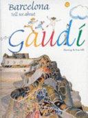 Barcelona Tell Us about Gaudí