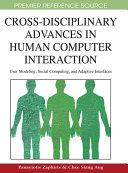 Cross Disciplinary Advances in Human Computer Interaction  User Modeling  Social Computing  and Adaptive Interfaces