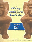 Pdf The Offerings of the Templo Mayor of Tenochtitlan