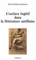 Pdf L'esclave fugitif dans la littérature antillaise Telecharger
