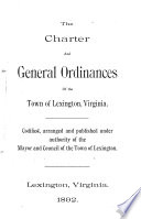 The Charter and General Ordinances of the Town of Lexington  Virginia