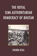 The Royal Semi Authoritarian Democracy of Bhutan