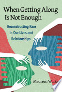 When Getting Along Is Not Enough Book PDF