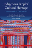 Indigenous peoples' cultural heritage : rights, debates and challenges