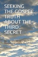 Seeking the Gospel Truth about the Third Secret