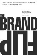 The Brand Flip: Why customers now run companies and how to ...