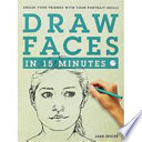 Draw Faces in 15 Minutes the Works