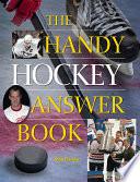 The Handy Hockey Answer Book Book