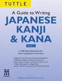 A Guide to Writing Kanji & Kana Book 2
