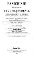 Pasicrisie, ou Recueil général de la jurisprudence des cours de France et de Belgique, en matière civile, commerciale, criminelle, de droit public et administratif ... par L.-M. Devilleneuve ... et par A. Carette ... [1. sér.]