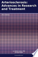 Arteriosclerosis Advances In Research And Treatment 2011 Edition Book PDF