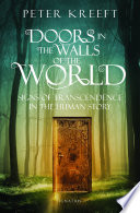 """Doors in the Walls of the World: Signs of Transcendence in the Human Story"" by Peter Kreeft"