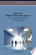 Cases On Higher Education Spaces Innovation Collaboration And Technology Book PDF