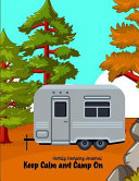 Family Camping Journal Keep Calm and Camp On  Personal Retirement  Rv  Glamping  Road Trip  Travel   Camping Journal