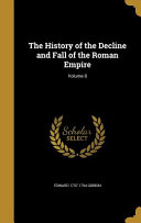 The History Of The Decline And Fall Of The Roman Empire Volume 8 PDF