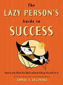 The Lazy Person's Guide to Success
