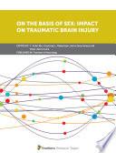 On the Basis of Sex  Impact on Traumatic Brain Injury