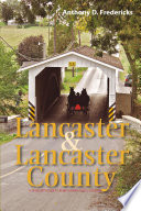 Lancaster and Lancaster County  A Traveler s Guide to Pennsylvania Dutch Country