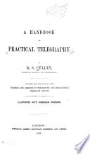 A Handbook of Practical Telegraphy