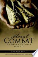 Moral Combat  Tormented Hope