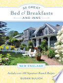 50 Great Bed   Breakfasts and Inns  New England