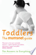 Toddlers: The Mumsnet Guide