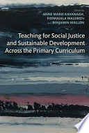 Teaching for Social Justice and Sustainable Development Across the Primary Curriculum Book PDF