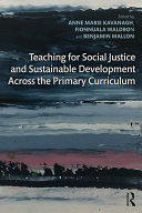 Teaching for Social Justice and Sustainable Development Across the Primary Curriculum