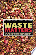 Waste Matters  : New Perspectives on Food and Society